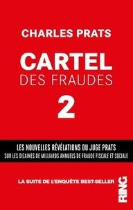 Charles Prats - Cartel des fraudes - Tome 2.