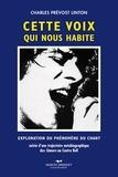 Charles Prévost-Linton - Cette voix qui nous habite - Exploration du phénomène du chant.