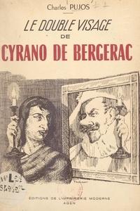 Charles Pujos - Le double visage de Cyrano de Bergerac.