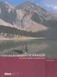 Charles Pujos - Sierras et canyons d'Aragon - Les plus belles randonnées.