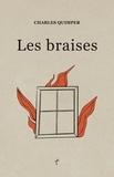 Charles Quimper - Les braises.