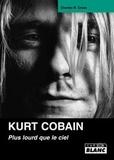 Charles-R Cross - Kurt Cobain - Plus lourd que le ciel.