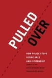 Charles R. Epp et Steven Maynard Moody - Pulled Over - How Police Stops Define Race and Citizenship.