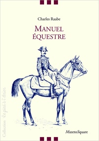 Charles Raabe - Manuel équestre.
