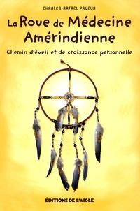 Charles-Rafaël Payeur - La roue de médecine amérindienne - Chemin d'éveil et de croissance personnelle.