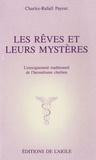 Charles-Rafaël Payeur - Les rêves et leurs mystères - L'enseignement traditionnel de l'herméneutisme chrétien.