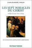 Charles-Rafaël Payeur - Les sept miracles du Christ.
