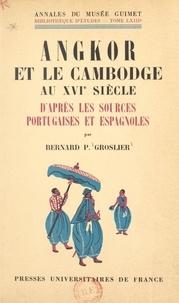 Charles Ralph Boxer et Bernard Philippe Groslier - Angkor et le Cambodge au XVIe siècle d'après les sources portugaises et espagnoles.