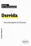 Charles Ramond - Derrida - Une philosophie de l'écriture.