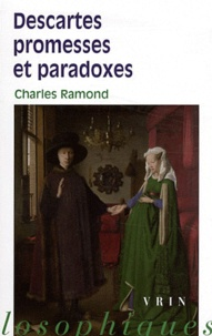 Charles Ramond - Descartes promesses et paradoxes.
