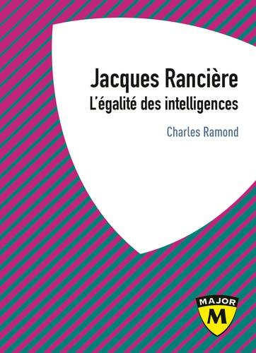 Jacques Rancière. L'égalité des intelligences