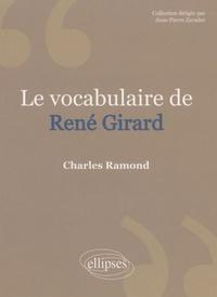 Charles Ramond - Le Vocabulaire de René Girard.