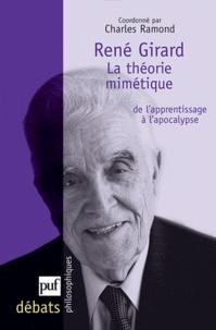 Charles Ramond - René Girard. La théorie mimétique: de l'apprentissage à l'apocalypse.
