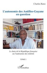 Histoiresdenlire.be L'autonomie des Antilles-Guyane en question - Tome 1, Le choix de la République française ou l'autonomie des roitelets Image