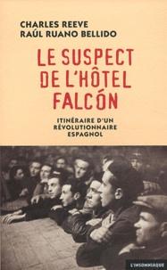 Charles Reeve et Raul Ruano Bellido - Le suspect de l'hôtel Falcon.