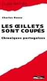 Charles Reeve - Les oeillets sont coupés - Chroniques portugaises.