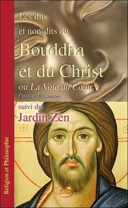 Les dits et non-dits du Bouddha et du Christ, ou La Voie du Coeur- Suivi du Jardin Zen - Charles Regimbeau |