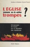 Charles Rendu et A. d'Heilly - L'Église nous a-t-elle trompés ? - Témoignages de foyers sur la régulation des naissances.