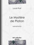 Charles Renouvier et Louis Prat - Le Mystère de Platon - Aglaophamos.