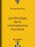 Charles Renouvier et George Berkeley - Les Principes de la connaissance humaine.