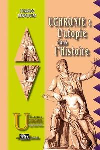 Charles Renouvier - Uchronie : l'utopie dans l'histoire.