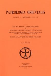 Charles Renoux - Patrologia orientales, tome 52, fasicule 2, n° 232 - Les Hymnes de la Résurrection III.