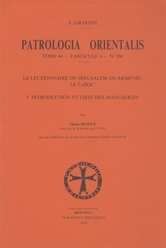 Charles Renoux - Patrologia Orientalis - Tome 44 fascicule 4 N° 200, Le lectionnaire de Jérusalem en Arménie, le Casoc' 1re partie, Introduction et liste des manuscrits.