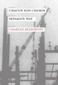 Charles Reznikoff - Chacun son chemin - Separate Way.