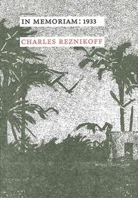 Charles Reznikoff - In Memoriam : 1933.