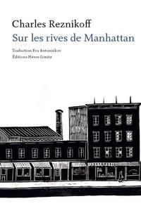 Charles Reznikoff - Sur les rives de Manhattan.