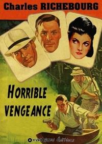 Charles Richebourg - Horrible vengeance.