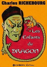 Charles Richebourg - Les Enfants du Dragon.