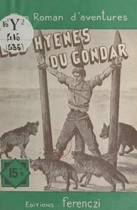 Charles Richebourg - Les hyènes du Gondar.
