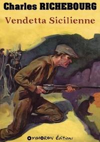 Charles Richebourg - Vendetta sicilienne.