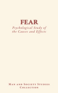 Charles Richet et James Sully - Fear : Psychological Study of the Causes and Effects.