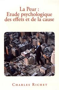 Charles Richet - La peur : étude psychologique des effets et de la cause.