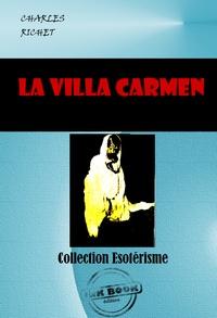Charles Richet - La Villa CARMEN. Les Phénomènes dit de Matérialisation - Edition intégrale.