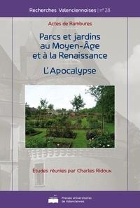 Charles Ridoux - Parcs et jardins au Moyen Age et à la Renaissance - L'Apocalypse.