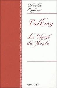 Charles Ridoux - Tolkien - Le Chant du Monde.