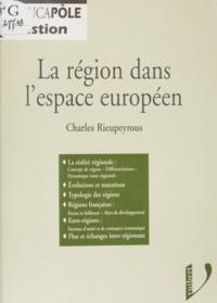 Charles Rieupeyrous - La région dans l'espace européen.