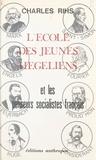 Charles Rihs - L'école des jeunes hégéliens et les penseurs socialistes français.