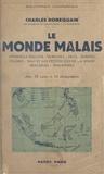 Charles Robequain - Le monde malais - Avec 32 cartes et 32 photographies.