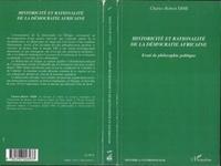 Charles-Robert Dimi - Historicité et rationalité de la démocratie africaine - Essai de philosophie politique.