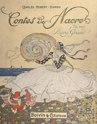 Charles Robert-Dumas et Félix Lorioux - Contes de nacre de ma Mère-Grand.