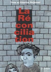 Charles Rojzman et Théa Rojzman - La Réconciliation.