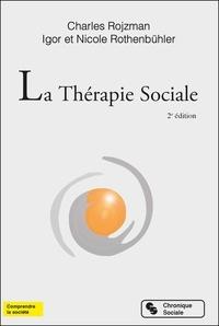 Charles Rojzman et Igor Rothenbühler - La Thérapie Sociale.
