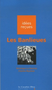 Charles Rojzman et Véronique Le Goaziou - Les Banlieues.