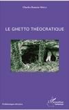 Charles Romain Mbele - Le ghetto théocratique.