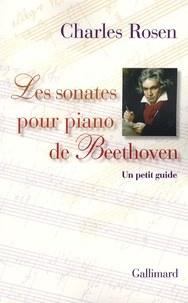 Charles Rosen - Les sonates pour piano de Beethoven - Un petit guide. 1 CD audio