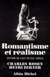 Charles Rosen et Henri Zerner - Romantisme et réalisme - Mythes de l'art du XIXe siècle.
